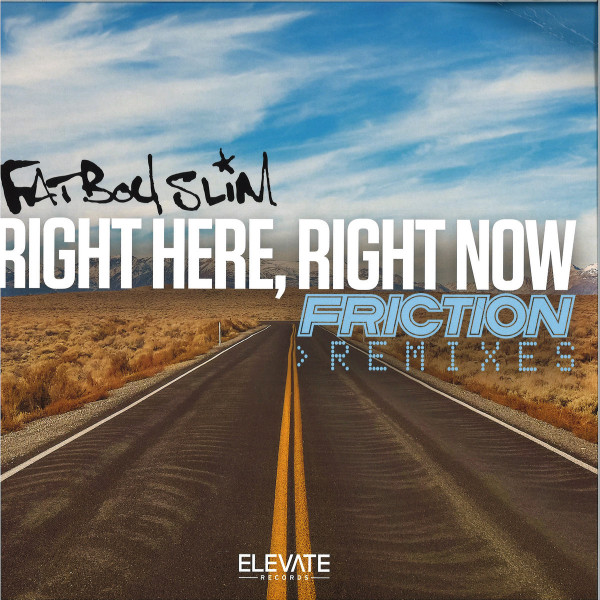 Fatboy Slim - 'Right Here Right Now' Friction remixes