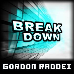 Gordon Raddei - Break Down / Dungeon