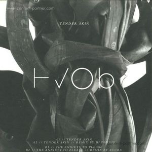 Hvob - Tender Skin/the Anxiety To Please