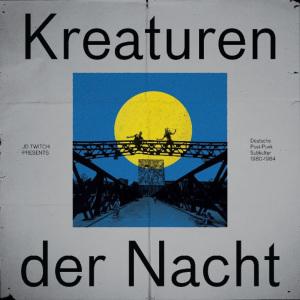 JD Twitch / Various Artists - Kreaturen der Nacht - Deutsche Post-Punk Subkultur