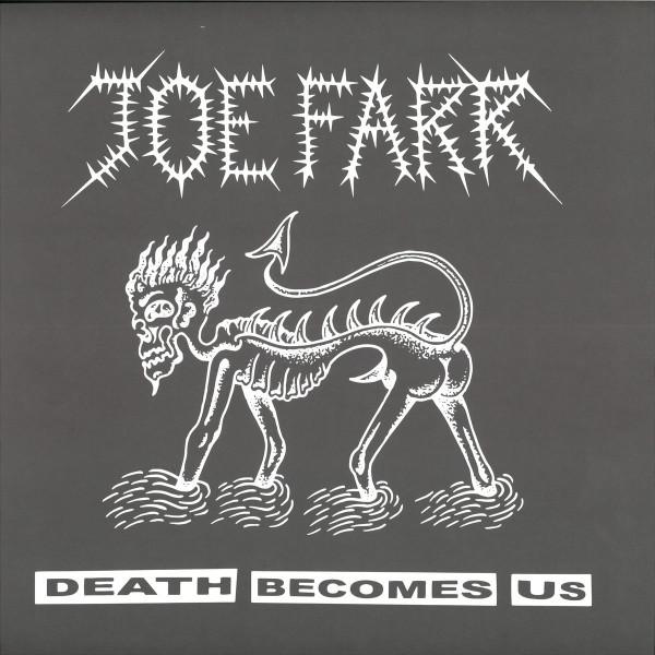 Joe Farr - Death Becomes Us [printed Sleeve / incl. remixes b