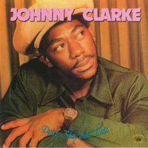 Johnny Clarke - Don't Stay Out Late
