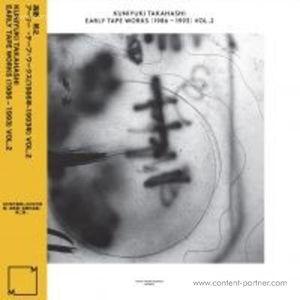 Kuniyuki Takahashi - Early Tape Works (1986-1993) Vol. 2