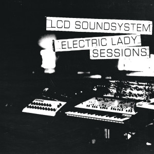 LCD Soundsystem - Electric Lady Sessions (180g 2LP)