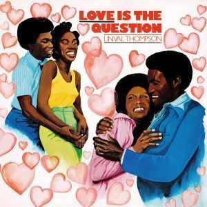 Linval Thompson - Love Is The Question (180g LP)