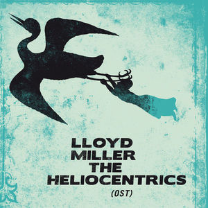 Lloyd Miller & The Heliocentrics - OST (Ltd. 2LP reissue)