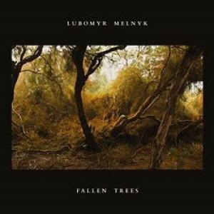 Lubomyr Melnyk - Fallen Trees (LP)