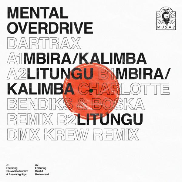 MENTAL OVERDRIVE - DARTRAX EP (INCL. CHARLOTTE BENDIKS & BOSKA AND DM