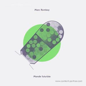 Marc Romboy - Monde Futuriste