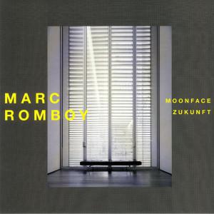 Marc Romboy - Moonface / Zukunft