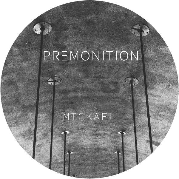 Mickael - Premonition (Remixes by Invite & Measure Divide)