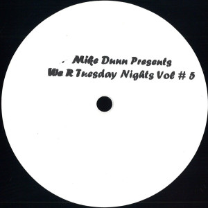 Mike Dunn Presents - We R Tuesday Nights Vol.5