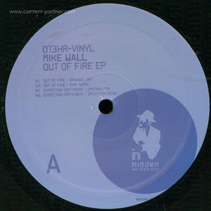 Mike Wall - Out Of Fire EP (Xhin & Splatter Rmxs)