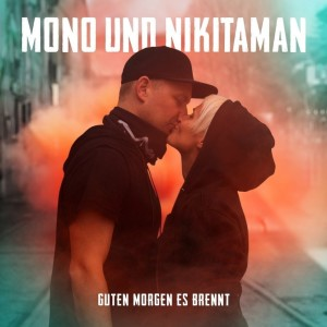 Mono & Nikitaman - Guten Morgen Es Brennt (LTD. Colour-Vinyl)