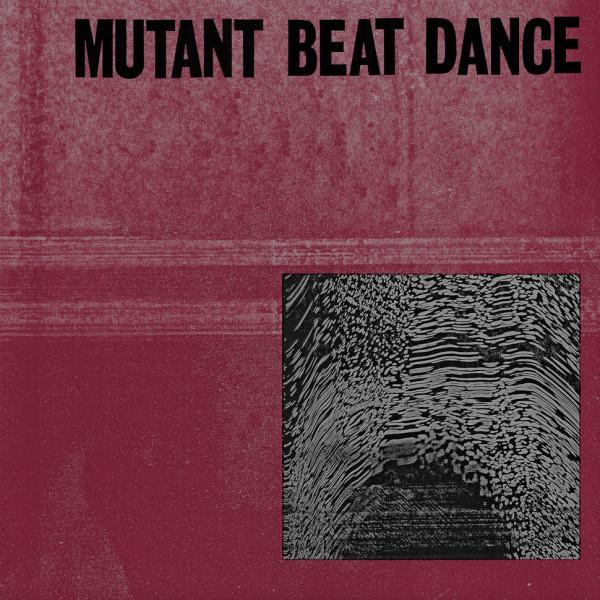Mutant Beat Dance - Mutant Beat Dance