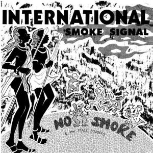 No Smoke - International Smoke Signals (2018 Re-Issue)