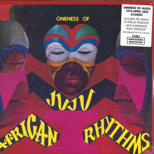 Oneness Of Juju - African Rhythms (Remastered 2LP)