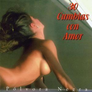 Polvora Negra - 30 Cumbias Con Amor