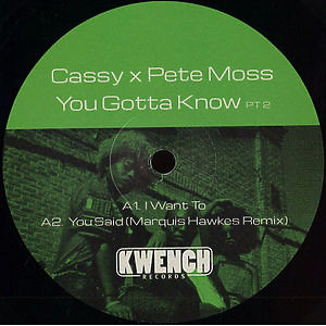 Cassy X Pete Moss - You Gotta Know Pt. 2 (Incl. Marquis Hawkes Rmx)