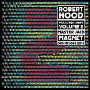 Robert Hood - Paradygm Shift Vol. 2