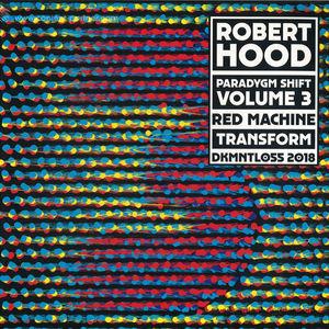 Robert Hood - Paradygm Shift Vol. 3