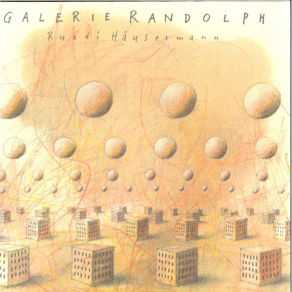 Ruedi Häusermann - Galerie Randolph (Limited Edition LP)