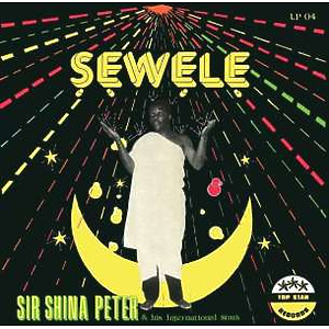 Sir Shina Peters & His International Stars - Sewele (Reissue LP)