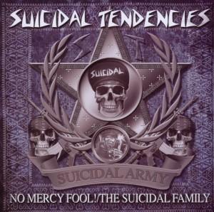 Suicidal Tendencies - No Mercy Fool !/The Suicidal Family