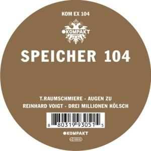 T.Raumschmiere / Reinhard Voigt - Speicher 104