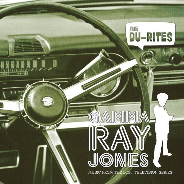 The Du-Rites - Gamma Ray Jones (LP)