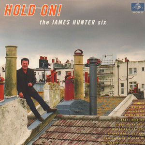 The James Hunter Six - Hold On! (LP)