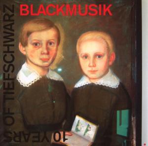 Tiefschwarz - Blackmusic/10 Years Tiefschwarz