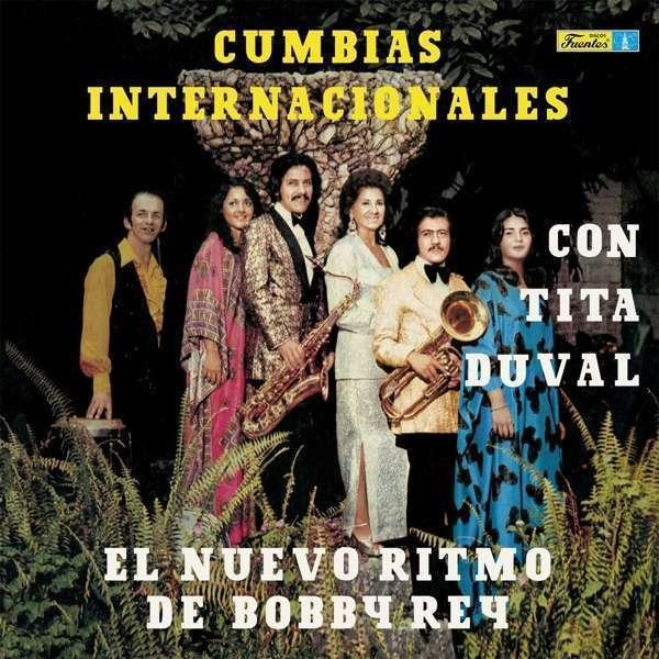 Tita Duval Y El Nuevo Ritmo De Bobby Rey - Cumbias Internacionales (180g Reissue)