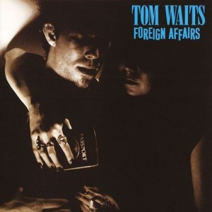 Tom Waits - Foreign Affairs (Remastered) [Grey Vinyl]