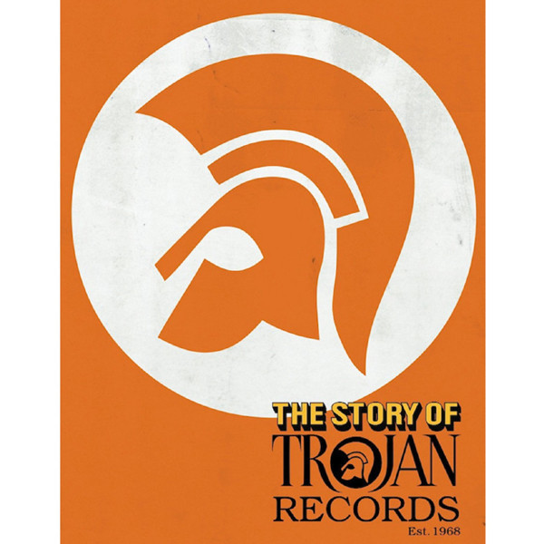 Trojan Records - The Story Of Trojan Records