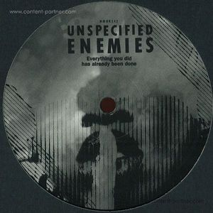 Unspecified Enemies - Everything You Did Has Already Been Done