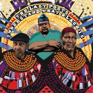 The Last Poets - Understand What Black Is (2LP Gatefold)