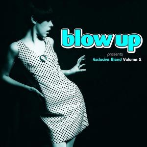 Various Artists - Blow Up presents Exclusive Blends Volume 2 (Repr.)