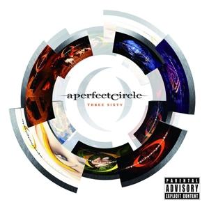 a perfect circle - three sixty (explicit version)