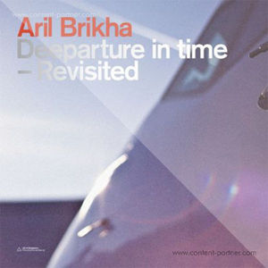 aril brikha - Deeparture In Time - Revisited