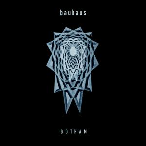 bauhaus - gotham