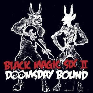 black magic six - doomsday bound