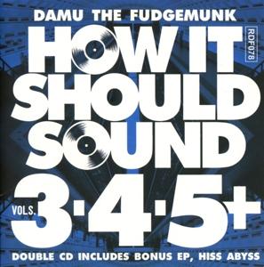 damu the fudgemunk - how it should sound vol.3,4,5+hiss abyss