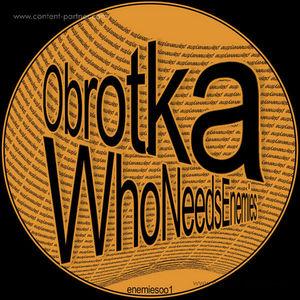 obrotka - who needs enemies