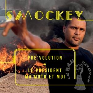smockey - pre'volution:le president,ma moto et moi