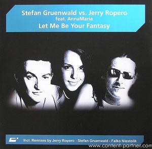 stefan gruenwald vs. jerry ropero - let me be your fantasy