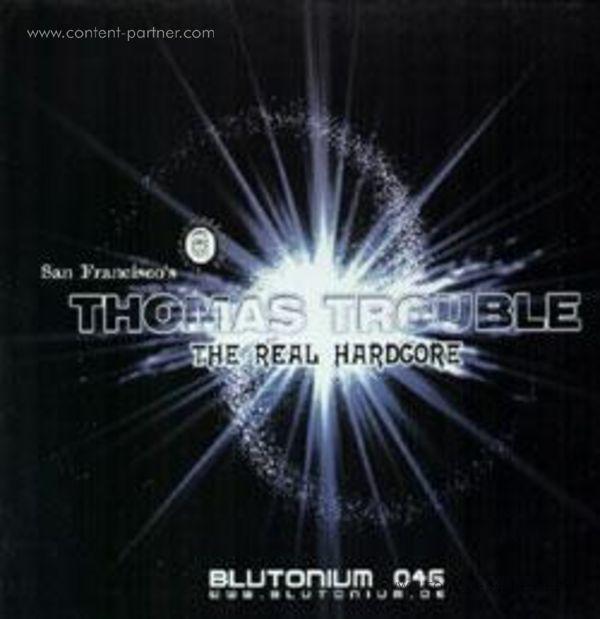 thomas trouble - the real hardcore