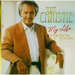 tony christie - my life....is this the way to amarillo