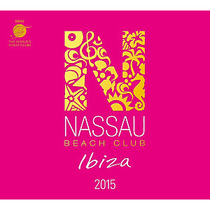 various - nassau beach club ibiza 2015