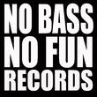 No Bass No Fun Records
